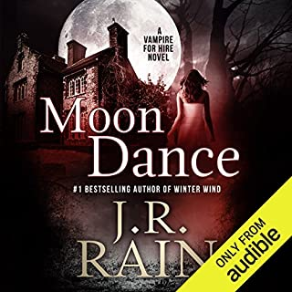 Moon Dance     Vampire for Hire, Book 1              By:                                                                                                                                 J. R. Rain                               Narrated by:                                                                                                                                 Dina Pearlman                      Length: 5 hrs and 29 mins     1,602 ratings     Overall 4.0