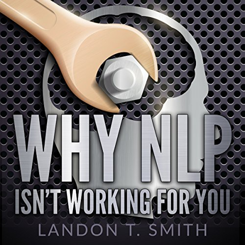 Why NLP Isn't Working for You audiobook cover art