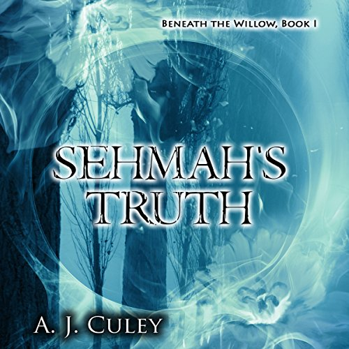 Sehmah's Truth     Beneath the Willow, Book 1              By:                                                                                                                                 A. J. Culey                               Narrated by:                                                                                                                                 Zachary Johnson                      Length: 9 hrs and 22 mins     Not rated yet     Overall 0.0