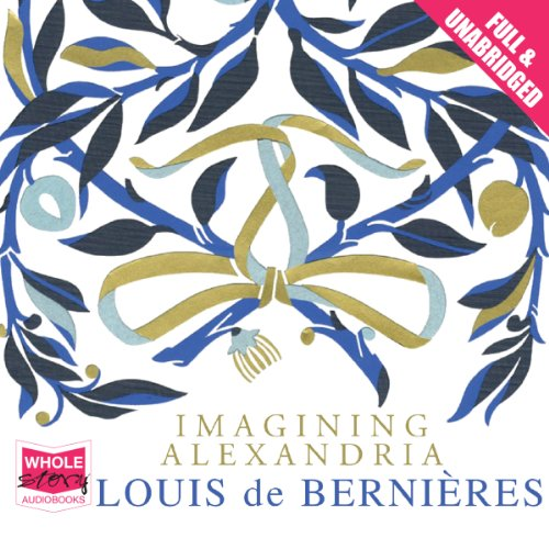 Imagining Alexandria                   By:                                                                                                                                 Louis de Bernières                               Narrated by:                                                                                                                                 Louis de Bernières                      Length: 1 hr and 48 mins     1 rating     Overall 2.0