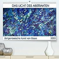 Das Licht des Abstrakten - Zeitgenoessische Kunst von Gaya (Premium, hochwertiger DIN A2 Wandkalender 2022, Kunstdruck in Hochglanz): Entdecken Sie die abstrakte Kunst von Gaya, um wieder zu fuehlen, um wieder zu lieben (Monatskalender, 14 Seiten )