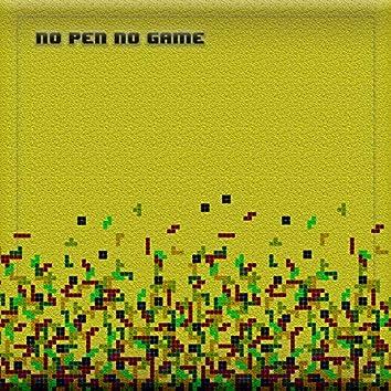 No Pen no Game