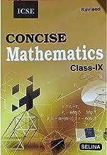 Selina ICSE Concise Mathematics for Class 9 (Examination 2020-2021)