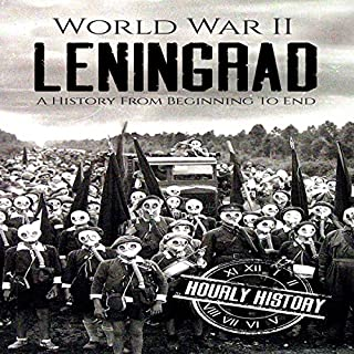 World War II Leningrad: A History from Beginning to End                   By:                                                                                                                                 Hourly History                               Narrated by:                                                                                                                                 Stephen Paul Aulridge Jr.                      Length: 1 hr and 3 mins     Not rated yet     Overall 0.0