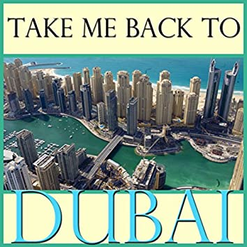 Take Me Back To Dubai