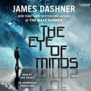 The Eye of Minds     Mortality Doctrine, Book One              By:                                                                                                                                 James Dashner                               Narrated by:                                                                                                                                 Erik Davies                      Length: 8 hrs and 36 mins     891 ratings     Overall 4.2