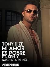 Tony Dize - Mi Amor Es Pobre Feat. Ken-Y -Bachata Remix