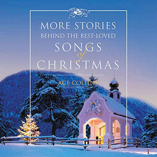 More Stories Behind the Best-Loved Songs of Christmas audiobook cover art