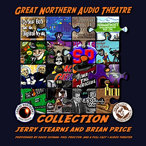 The Great Northern Audio Theatre Collection     The Great Northern Audio Theatre              By:                                                                                                                                 Jerry Stearns,                                                                                        Brian Price                               Narrated by:                                                                                                                                 David Ossman,                                                                                        Phil Proctor,                                                                                        full cast                      Length: 10 hrs and 25 mins     2 ratings     Overall 4.0
