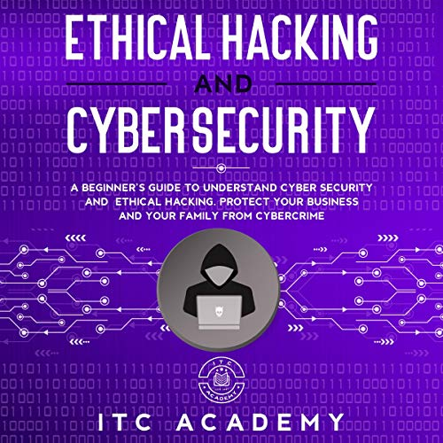 Ethical Hacking and Cybersecurity cover art