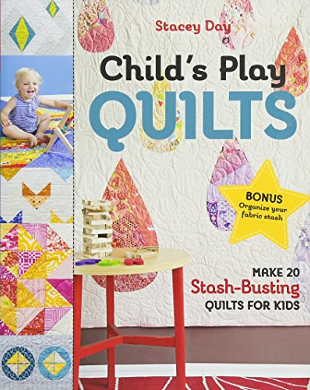 Child's Play Quilts: Make 20 Stash-Busting Quilts for Kids bzbrmn400658