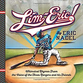 LIM-ERIC!: Whimsical Rhymes From the Voice of the Texas Rangers and his Friends