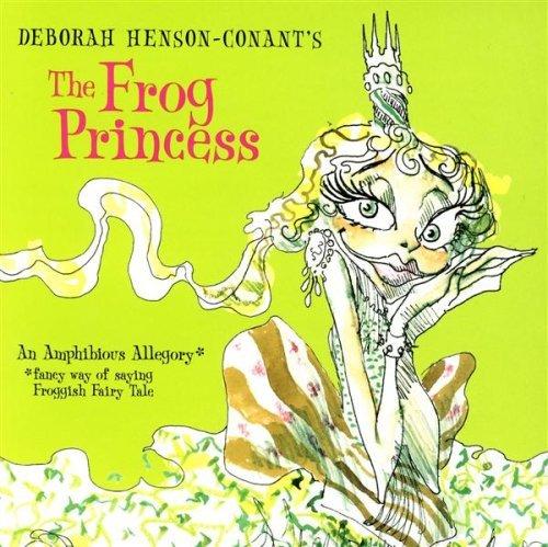 Frog Princess by Deborah Henson-Conant (2002-05-14)