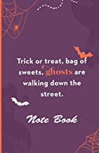 "NOTEBOOK : "" Trick or treat , bag of sweets , ghosts are walking down the street . ""/ journal lined notebook , 5.5""8.5"" in..."