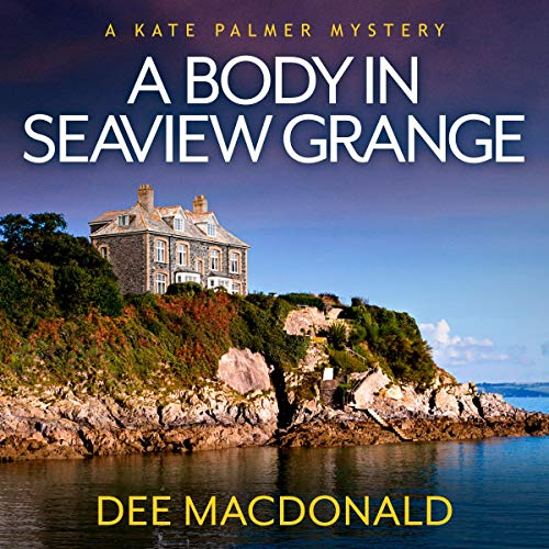 A Body in Seaview Grange: A Kate Palmer Mystery, Book 2