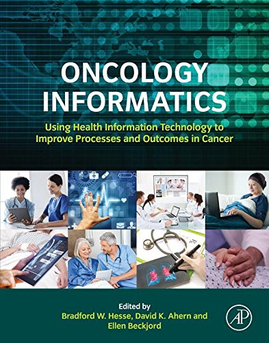 Oncology Informatics: Using Health Information Technology to Improve Processes and Outcomes in Cance