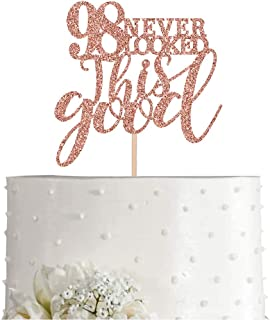 98 Rose Gold Glitter 98 Never Looked This Good Cake Topper, 98th Birthday Party Toppers Decorations, Supplies