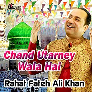 Chand Utarney Wala Hai