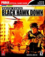 Delta Force - Black Hawk Down: Prima Official Game Guide de Fletcher Black