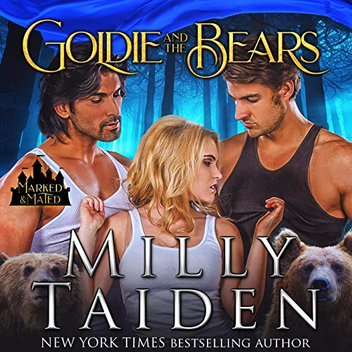 Goldie and the Bears: Marked and Mated, Book 3