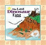 The Last Dinosaur Egg