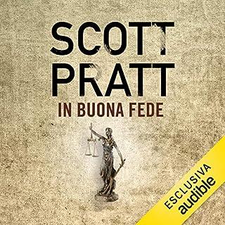 In buona fede     Joe Dillard 2              Di:                                                                                                                                 Scott Pratt                               Letto da:                                                                                                                                 Luca Sandri                      Durata:  10 ore e 27 min     24 recensioni     Totali 4,4