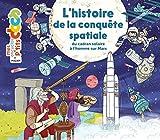 L'histoire de la conquête spatiale, du cadran solaire à l'homme sur Mars: De Babylone...
