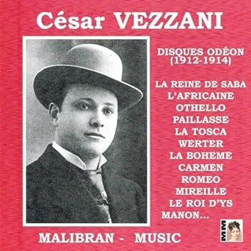 César Vezzani : Enregistrements Odéon 1912-1914