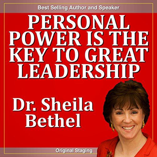 Personal Power Is the Key to Great Leadership     The 30-Minute 'New Breed of Leader' Success Series              By:                                                                                                                                 Sheila Murray Bethel                           Length: 34 mins     Not rated yet     Overall 0.0