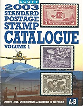 Scott 2003 Standard Postage Stamp Catalogue: United States and Affiliated Territories, United Nations, Countries of the World, A-B (Scott Standard Postage Stamp Catalogue Vol 1 Us and Countries a-B) 0894872834 Book Cover