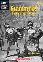 Gladiators: Battling in the Arena (Way of the Warrior)