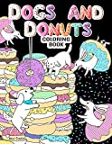Dogs and Donuts Coloring Book: Adorable Dogs and Delicious Donuts To Color (Tail Waggers Series)