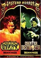 Eastern Horror: Magic of the Universe / Counter Destroyer (Double Feature)