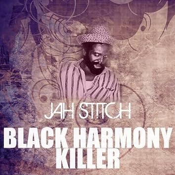 Black Harmony Killer