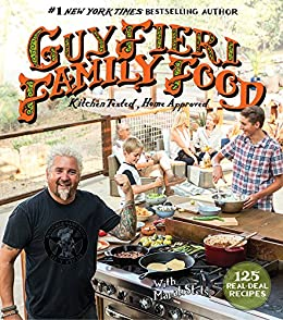 Guy Fieri Family Food: 125 Real-Deal Recipes-Kitchen Tested, Home Approved by [Marah Stets]