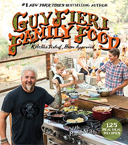 Guy Fieri Family Food: 125 Real-Deal Recipes-Kitchen Tested, Home Approved