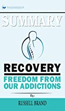 Summary of Recovery: Freedom from Our Addictions by Russell Brand