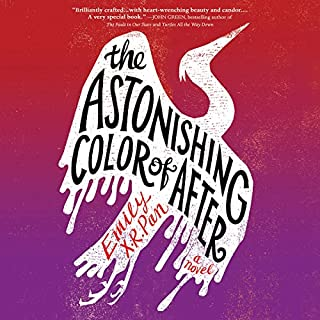 The Astonishing Color of After                   By:                                                                                                                                 Emily X.R. Pan                               Narrated by:                                                                                                                                 Stephanie Hsu                      Length: 11 hrs and 52 mins     150 ratings     Overall 4.4