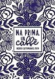 Ma prima, un caffè : Agenda settimanale 2020: 1 gennaio 2020 al 31 dicembre 2020: Agenda settimanale e mensile, Organizer & Diario: Arte popolare blu navy su bianco 226-4