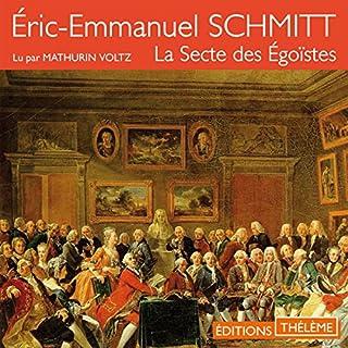La Secte des Égoïstes                   De :                                                                                                                                 Éric-Emmanuel Schmitt                               Lu par :                                                                                                                                 Mathurin Voltz                      Durée : 3 h et 40 min     1 notation     Global 3,0
