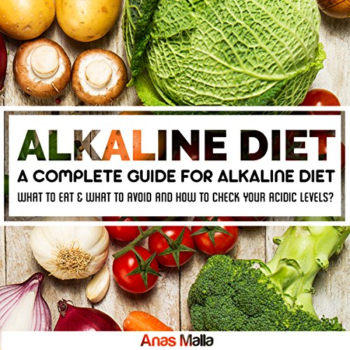 Alkaline Diet: A Complete Guide For Alkaline Diet, Health Benefits of the Alkaline Diet audiobook cover art