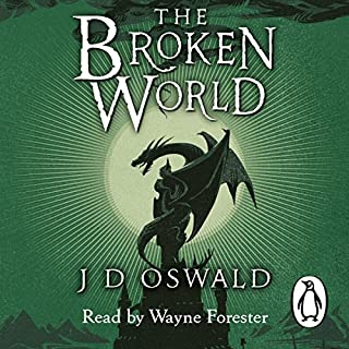 The Broken World     The Ballad of Sir Benfro, Book Four              By:                                                                                                                                 J. D. Oswald                               Narrated by:                                                                                                                                 Wayne Forester                      Length: 16 hrs and 41 mins     39 ratings     Overall 4.6