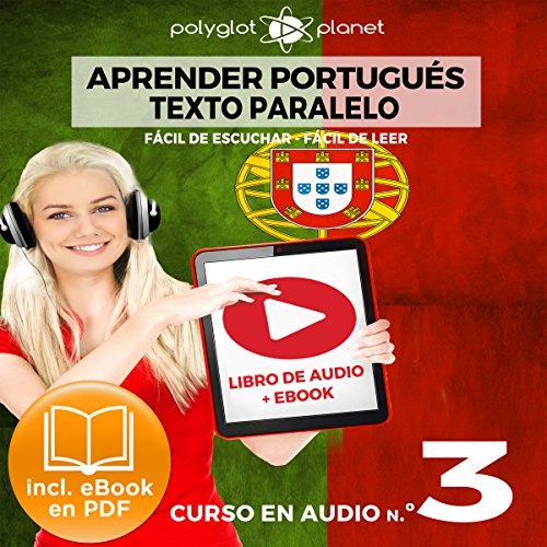 Aprender Portugués - Texto Paralelo - Fácil de Leer - Fácil de Escuchar: Curso en Audio, No. 3 [Learn Portugese - Parallel Text - Easy Reader - Easy Audio - Audio Course No. 3]     Lectura Fácil en Portugués              By:                                                                                                                                 Polyglot Planet                               Narrated by:                                                                                                                                 Samuel Goncalves,                                                                                        Salvador Bosch                      Length: 29 mins     Not rated yet     Overall 0.0