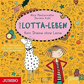 Mein Lotta-Leben: Kein Drama ohne Lama                   Autor:                                                                                                                                 Alice Pantermüller                               Sprecher:                                                                                                                                 Katinka Kultscher                      Spieldauer: 1 Std. und 26 Min.     48 Bewertungen     Gesamt 4,6