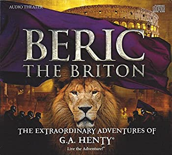 Audio CD Beric the Briton - The Extraordinary Adventures of G.A. Henty Book
