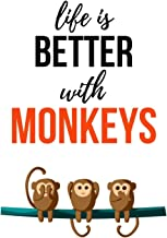 Life Is Better With Monkeys: Cute Journal / Notebook / Notepad / Diary, Gifts For Monkey Lovers (Lined, 6
