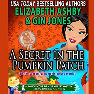 A Secret in the Pumpkin Patch     A Danger Cove Farmers' Market Mystery (Danger Cove Mysteries, Volume 17)              By:                                                                                                                                 Gin Jones,                                                                                        Elizabeth Ashby                               Narrated by:                                                                                                                                 Darlene Allen                      Length: 6 hrs and 50 mins     3 ratings     Overall 2.3