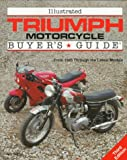 Illustrated Triumph Motorcycle Buyer's Guide (Illustrated Buyer's Guide)