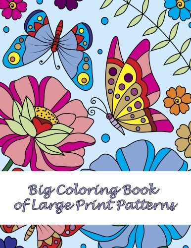 Big Coloring Book of Large Print Patterns (Premium Adult Coloring Books) (Volume 37)