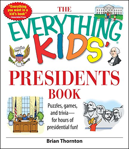 The Everything Kids' Presidents Book: Puzzles, Games and Trivia - for Hours of Presidential Fun (Everything® Kids) (English Edition)